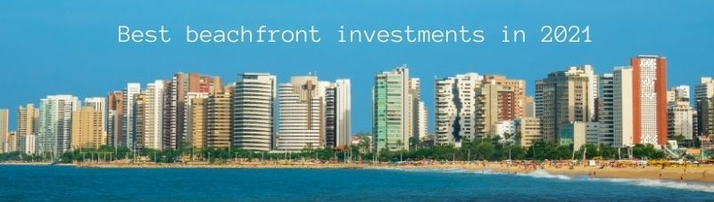 Fortaleza best beachfront investment in 2021